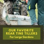 The 5 Best Rear Tine Tillers For Large Gardens